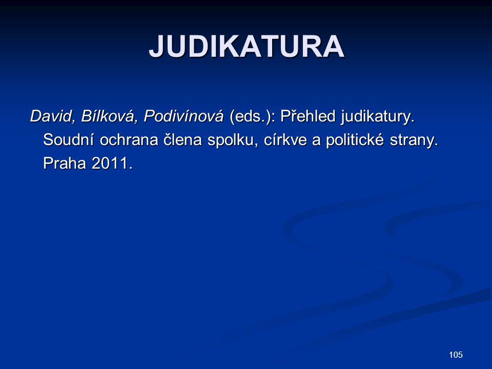 105 JUDIKATURA David, Bílková, Podivínová (eds.): Přehled judikatury. Soudní ochrana člena spolku, církve a politické strany. Soudní ochrana člena spo