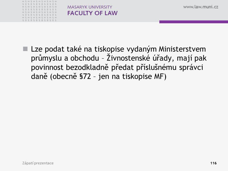 www.law.muni.cz Lze podat také na tiskopise vydaným Ministerstvem průmyslu a obchodu – Živnostenské úřady, mají pak povinnost bezodkladně předat přísl