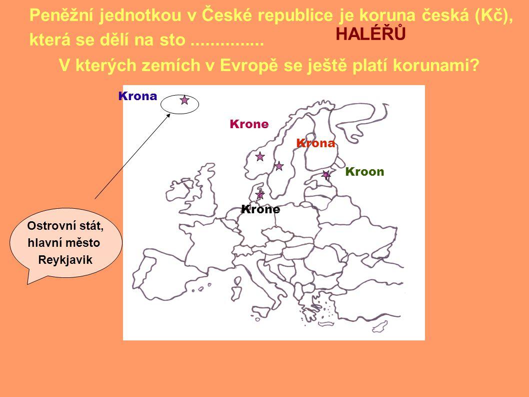 V kterých zemích v Evropě se ještě platí korunami.