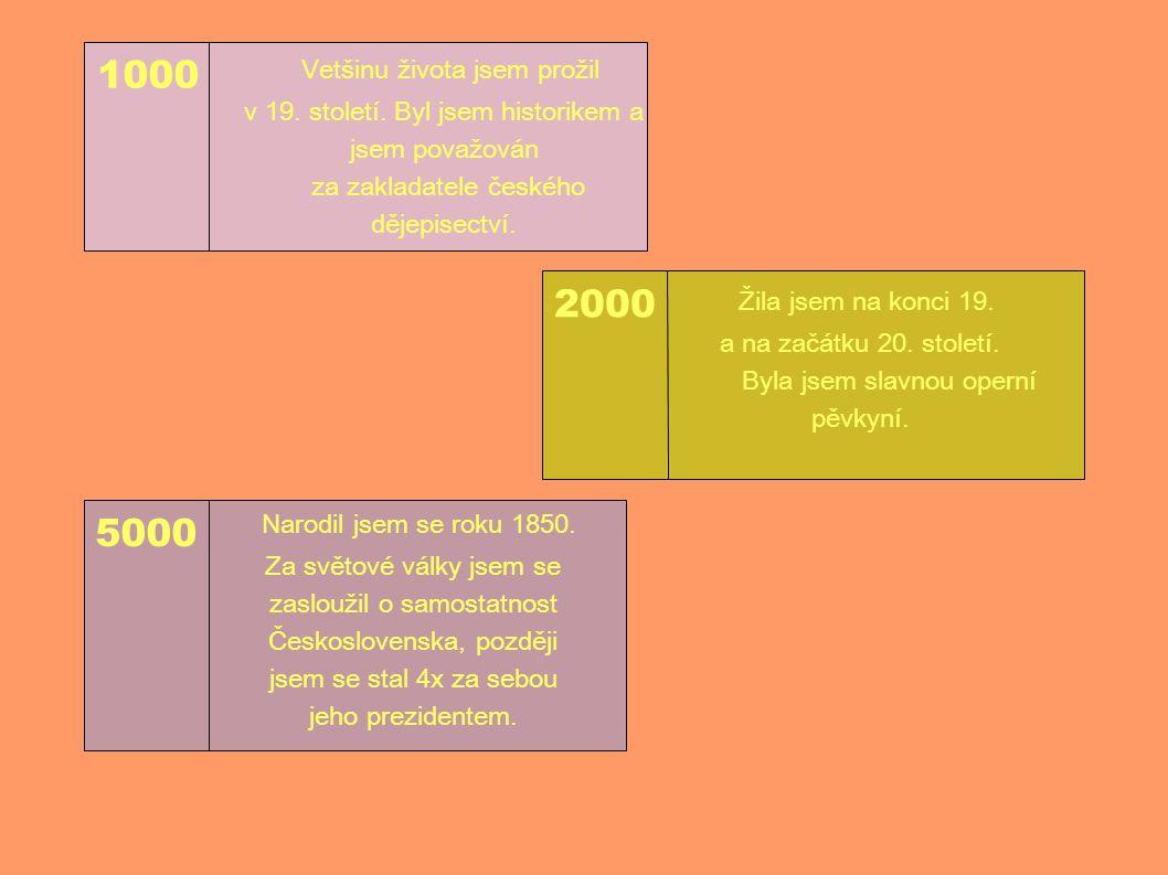 1000 2000 5000 Vetšinu života jsem prožil v 19.století.