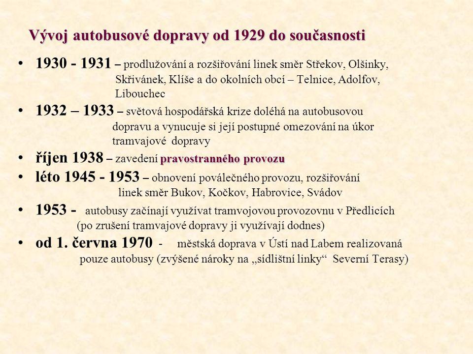 Vývoj autobusové dopravy od 1929 do současnosti 1930 - 1931 – prodlužování a rozšiřování linek směr Střekov, Olšinky, Skřivánek, Klíše a do okolních o