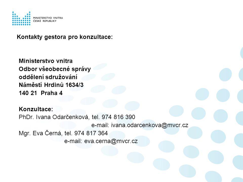 Kontakty gestora pro konzultace: Ministerstvo vnitra Odbor všeobecné správy oddělení sdružování Náměstí Hrdinů 1634/3 140 21 Praha 4 Konzultace: PhDr.