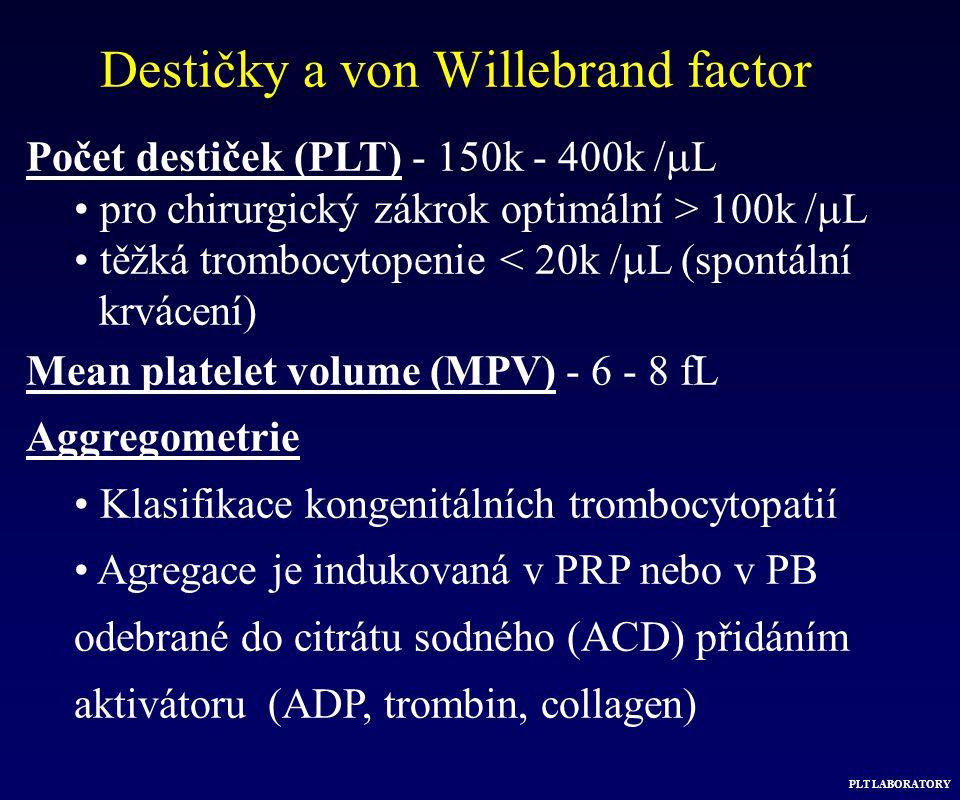 Počet destiček (PLT) - 150k - 400k /  L pro chirurgický zákrok optimální > 100k /  L těžká trombocytopenie < 20k /  L (spontální krvácení) Mean pla