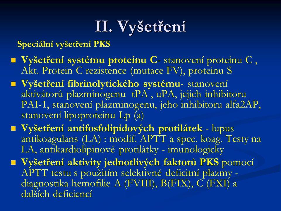 II.Vyšetření Vyšetření systému proteinu C- stanovení proteinu C, Akt.