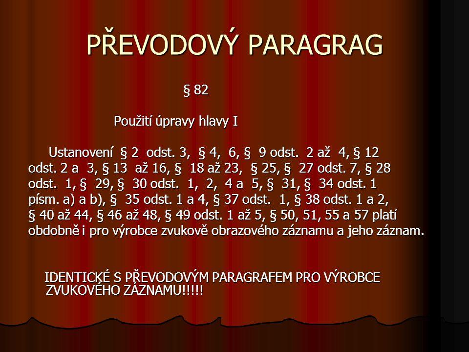 PŘEVODOVÝ PARAGRAG § 82 § 82 Použití úpravy hlavy I Použití úpravy hlavy I Ustanovení § 2 odst.