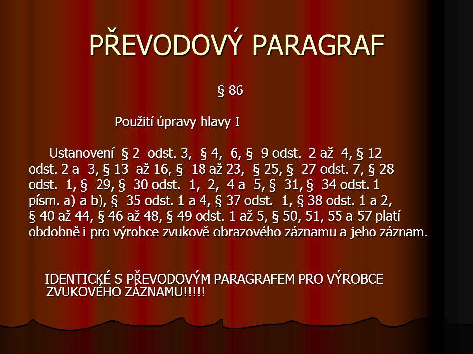 PŘEVODOVÝ PARAGRAF § 86 § 86 Použití úpravy hlavy I Použití úpravy hlavy I Ustanovení § 2 odst.