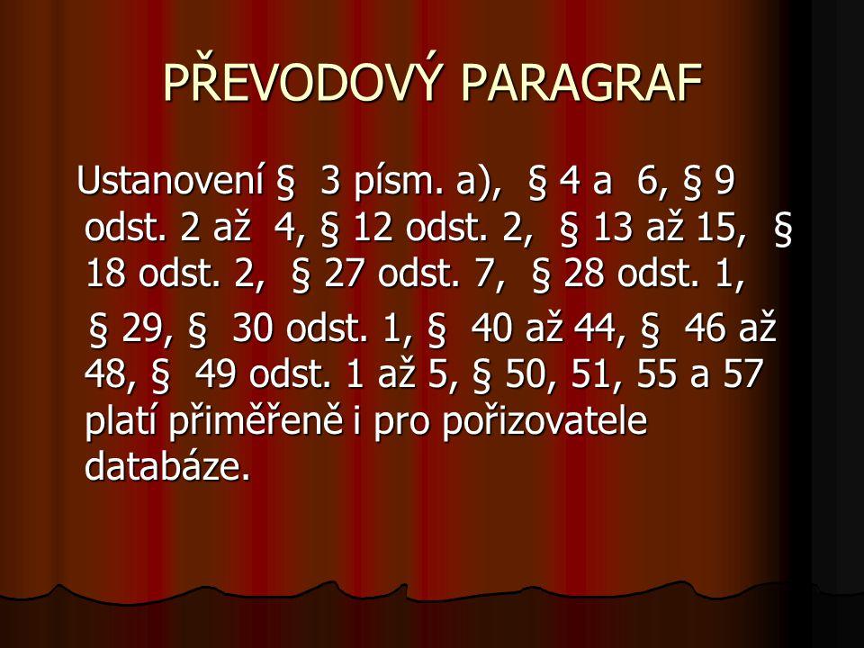 PŘEVODOVÝ PARAGRAF Ustanovení § 3 písm. a), § 4 a 6, § 9 odst.