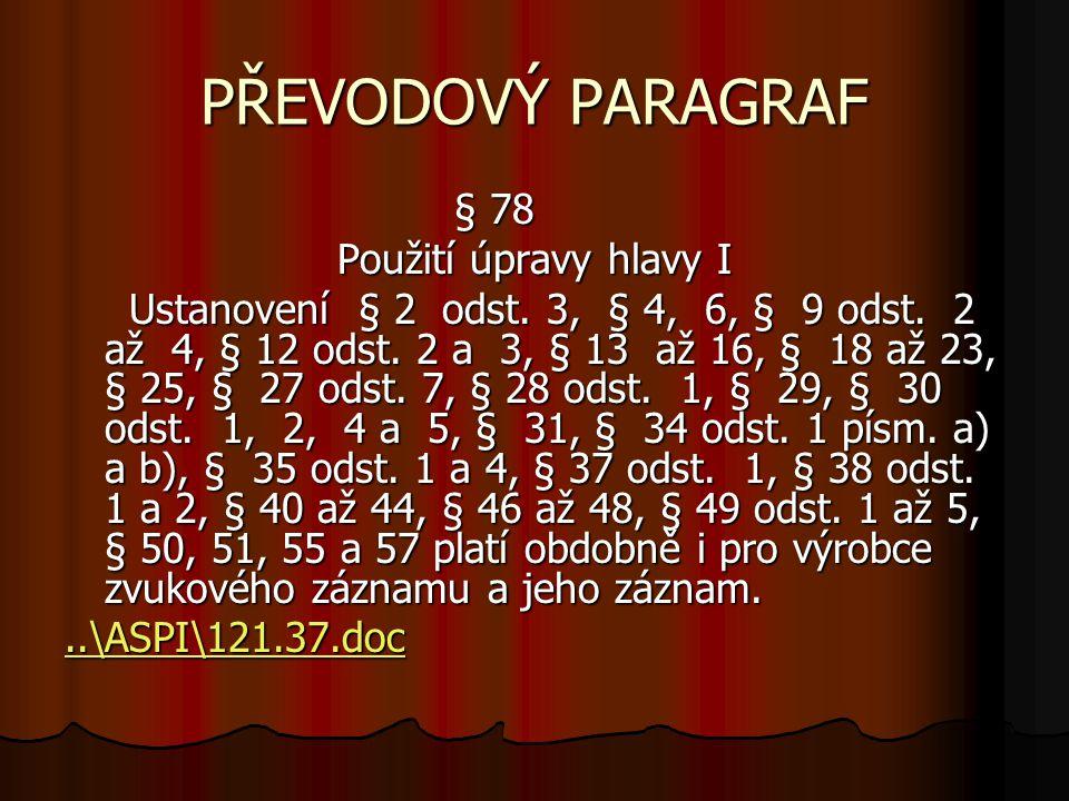 PŘEVODOVÝ PARAGRAF § 78 § 78 Použití úpravy hlavy I Použití úpravy hlavy I Ustanovení § 2 odst.