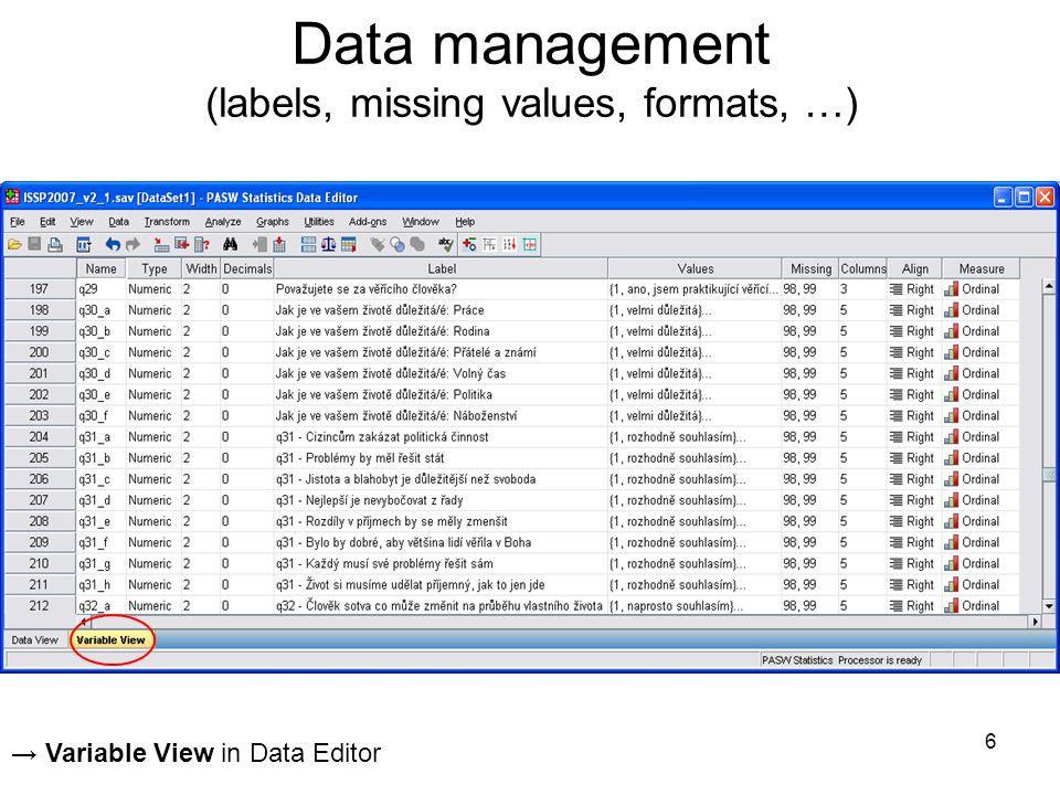 17 Úpravy dat a výstupů → Data Uspořádání případů → SORT CASES Rozdělení na podsoubory → SPLIT FILE Výběr případů (filtrování) → SELECT CASES Vážení → WEIGHT CASES Agregace (např.