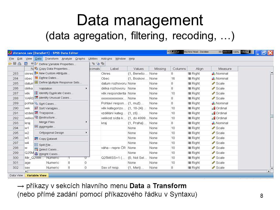 8 Data management (data agregation, filtering, recoding, …) → příkazy v sekcích hlavního menu Data a Transform (nebo přímé zadání pomocí příkazového ř
