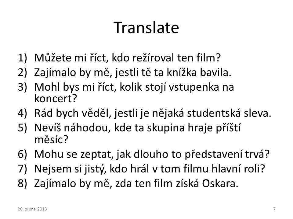 Translate 1)Můžete mi říct, kdo režíroval ten film.