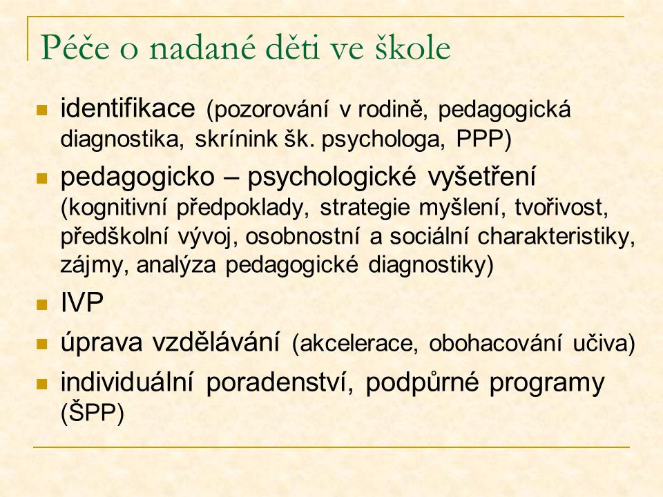 Péče o nadané děti ve škole identifikace (pozorování v rodině, pedagogická diagnostika, skrínink šk.
