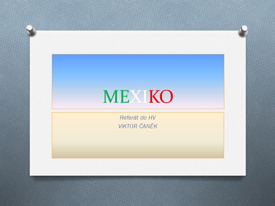 MEXIKO Referát do HV VIKTOR ČANĚK