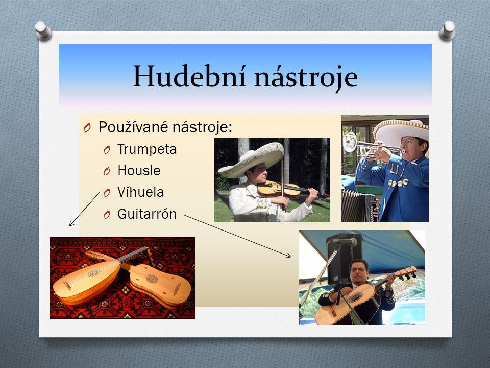 Hudební nástroje O Používané nástroje: O Trumpeta O Housle O Víhuela O Guitarrón