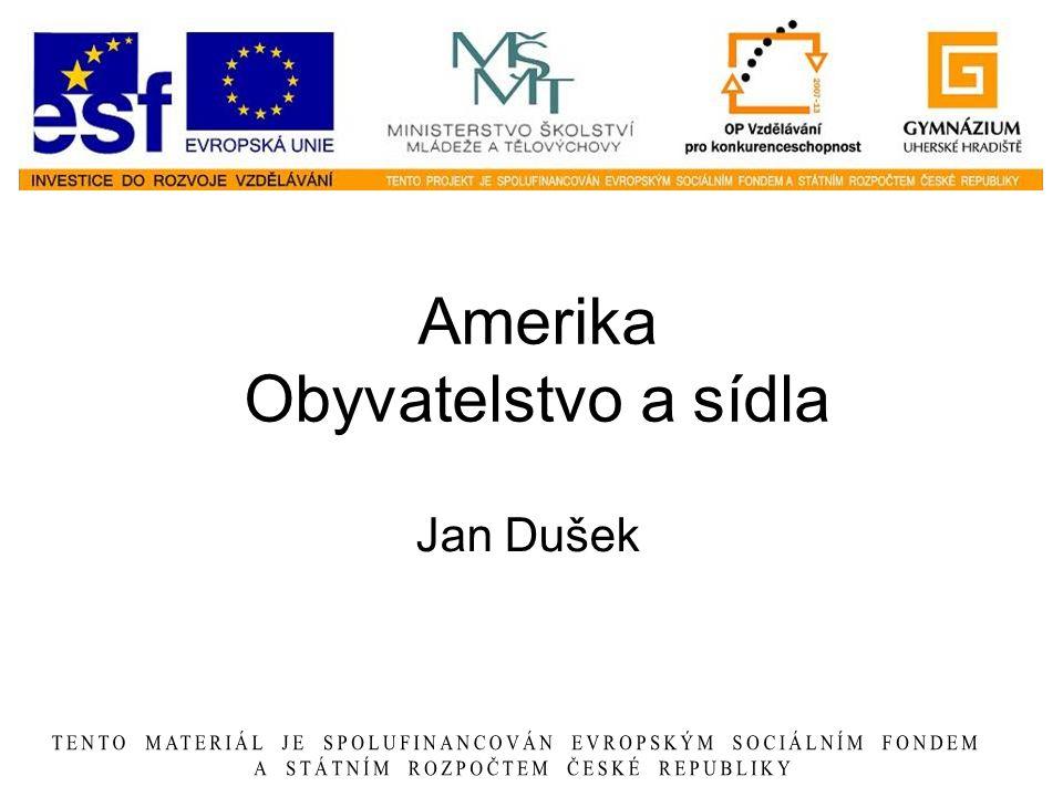Amerika Obyvatelstvo a sídla Jan Dušek