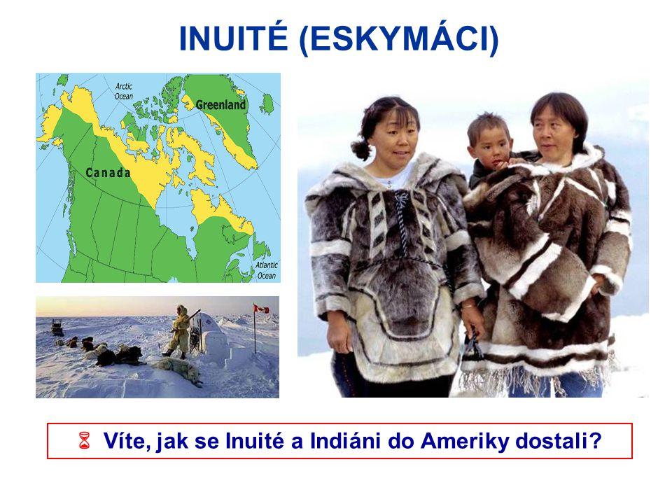 INDIÁNI  Znáte některé indiánské kmeny?  osídlili celý americký kontinent