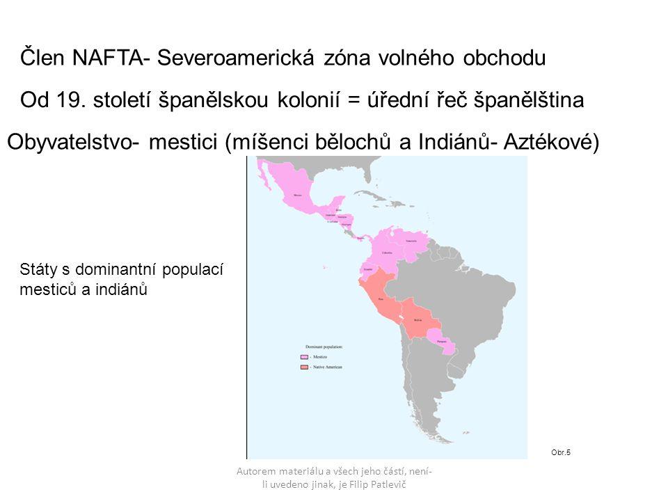 Autorem materiálu a všech jeho částí, není- li uvedeno jinak, je Filip Patlevič Člen NAFTA- Severoamerická zóna volného obchodu Od 19.