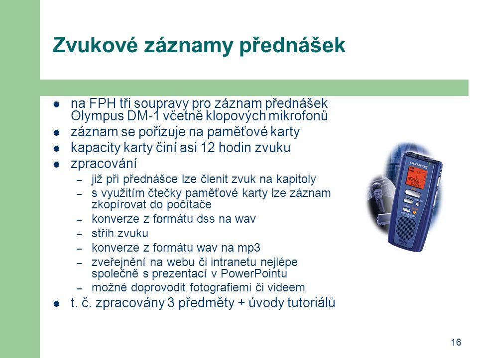 16 Zvukové záznamy přednášek na FPH tři soupravy pro záznam přednášek Olympus DM-1 včetně klopových mikrofonů záznam se pořizuje na paměťové karty kap