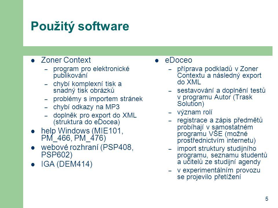 5 Použitý software Zoner Context – program pro elektronické publikování – chybí komplexní tisk a snadný tisk obrázků – problémy s importem stránek – c