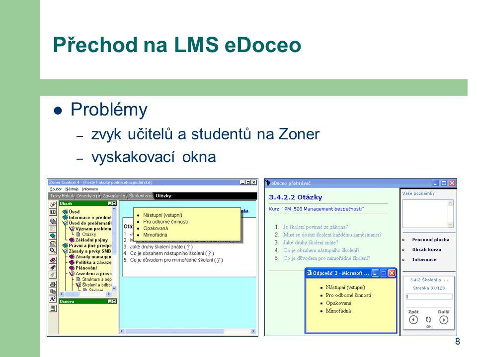 8 Přechod na LMS eDoceo Problémy – zvyk učitelů a studentů na Zoner – vyskakovací okna
