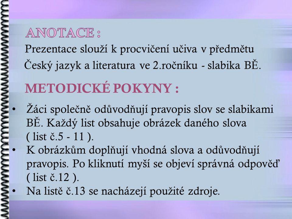 Pou ž ité zdroje : Program Microsoft Office 2010 Soubor:Piéride du chou.JPG.