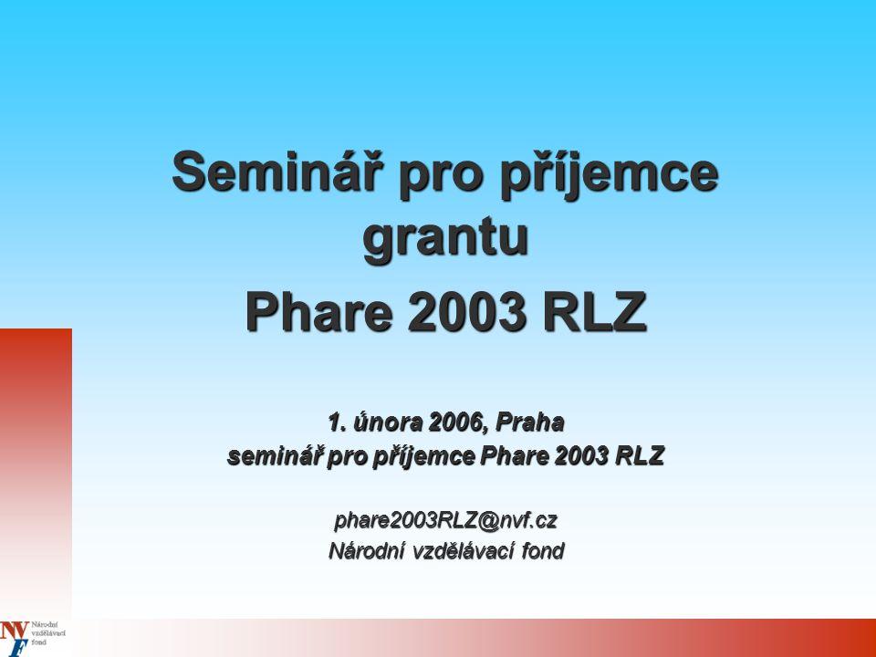 Seminář pro příjemce grantu Phare 2003 RLZ 1.