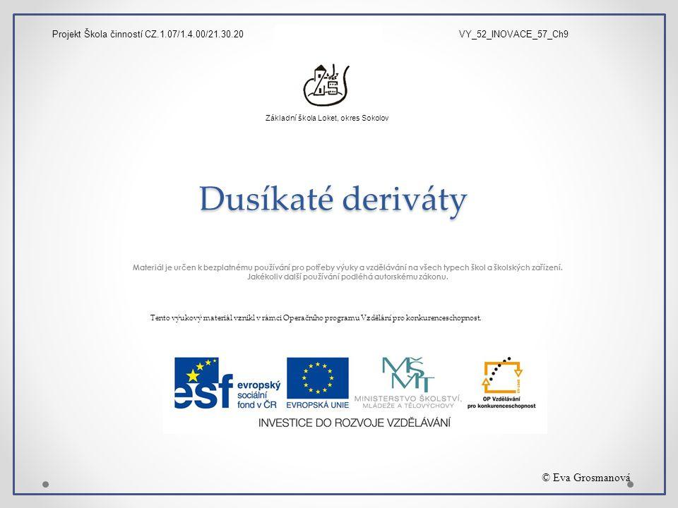 Dusíkaté deriváty Materiál je určen k bezplatnému používání pro potřeby výuky a vzdělávání na všech typech škol a školských zařízení. Jakékoliv další