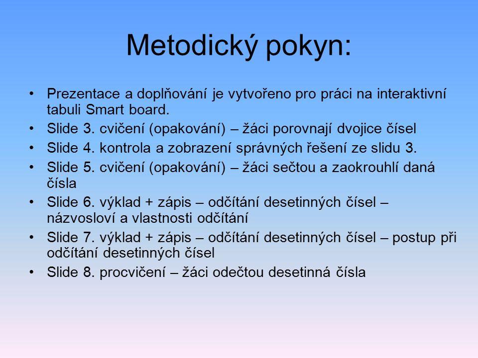 Metodický pokyn: Prezentace a doplňování je vytvořeno pro práci na interaktivní tabuli Smart board.