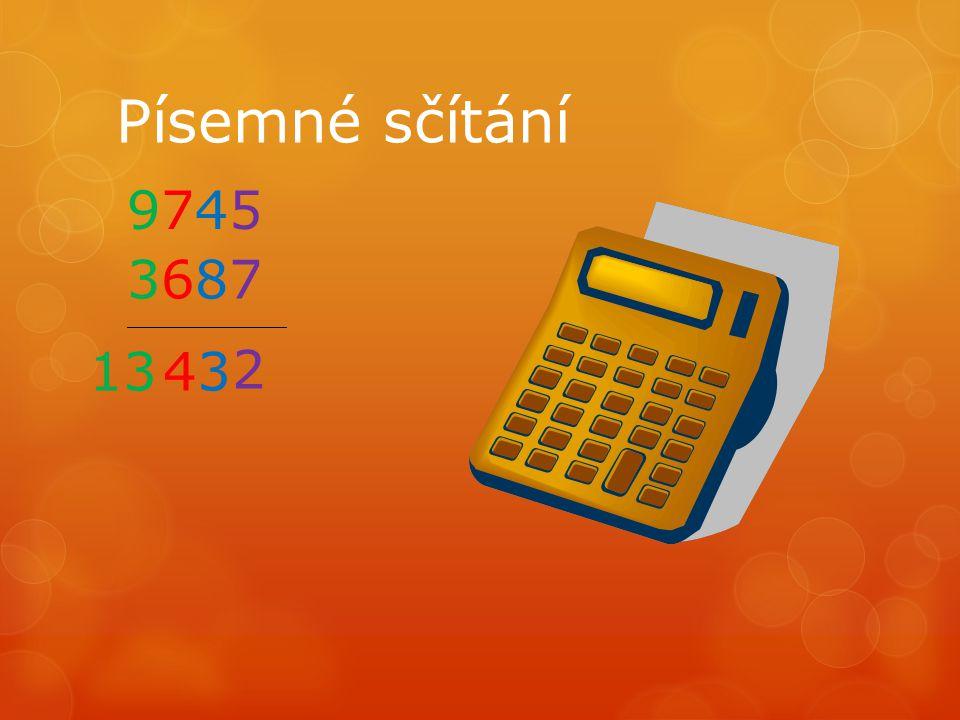 Písemné sčítání 97459745 36873687 _______________________ 2 3413