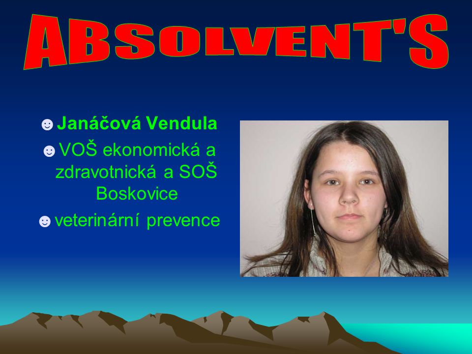 ☻Janáčová Vendula ☻VOŠ ekonomická a zdravotnická a SOŠ Boskovice ☻veterinární prevence