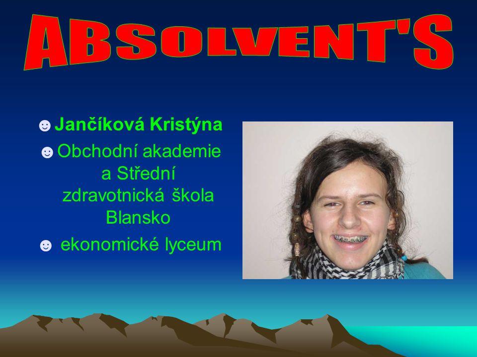 ☻Jančíková Kristýna ☻Obchodní akademie a Střední zdravotnická škola Blansko ☻ ekonomické lyceum