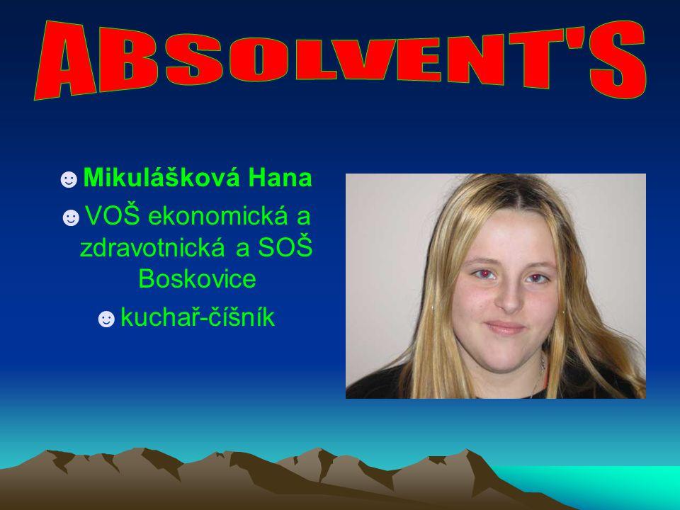 ☻Mikulášková Hana ☻VOŠ ekonomická a zdravotnická a SOŠ Boskovice ☻kuchař-číšník
