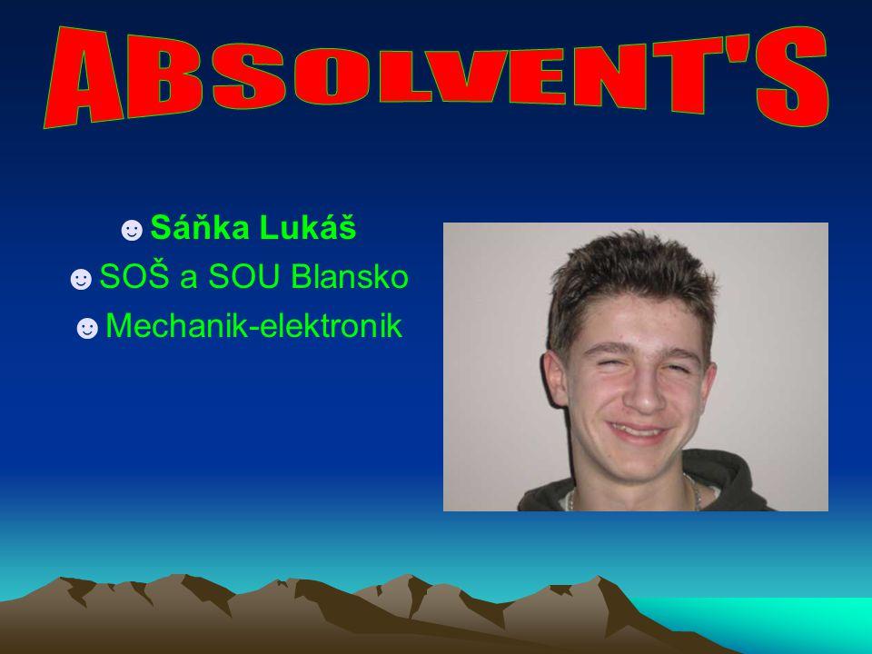 ☻Sáňka Lukáš ☻SOŠ a SOU Blansko ☻Mechanik-elektronik