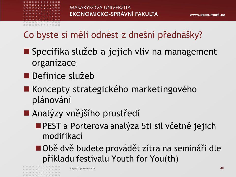 www.econ.muni.cz Co byste si měli odnést z dnešní přednášky? Specifika služeb a jejich vliv na management organizace Definice služeb Koncepty strategi