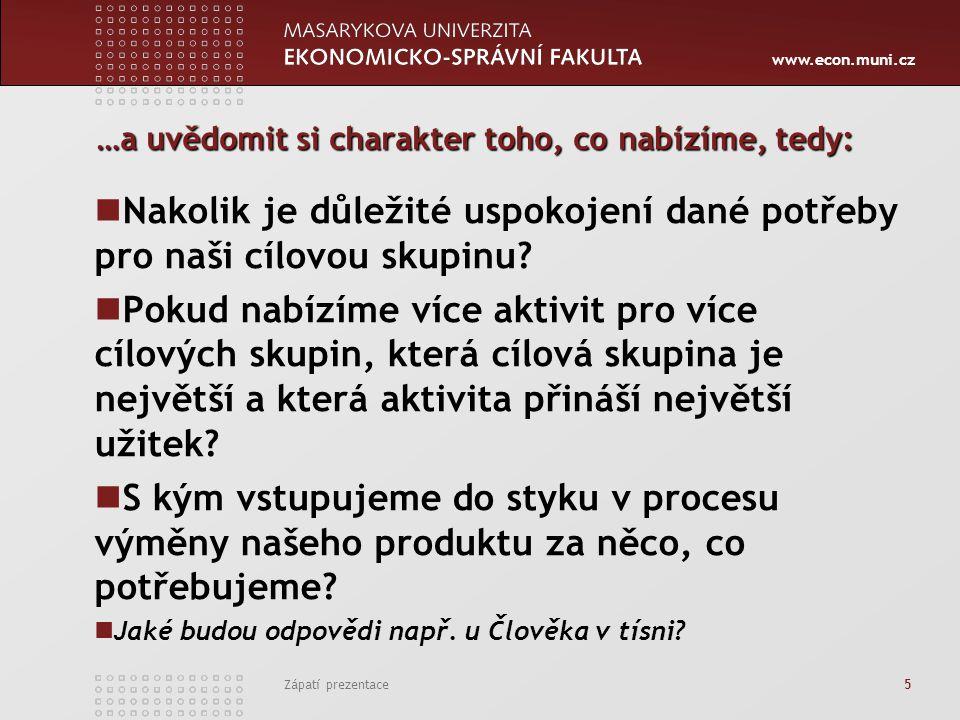 www.econ.muni.cz Zápatí prezentace 16 Neoddělitelnost služeb Management může reagovat: snahou o oddělení produkce a spotřeby, řízením vztahů zákazník – poskytovatel, zdokonalováním systémů dodávky služeb.