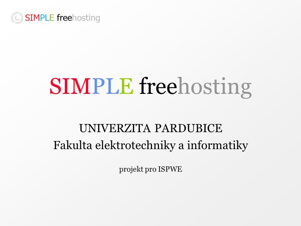 SIMPLE freehosting UNIVERZITA PARDUBICE Fakulta elektrotechniky a informatiky projekt pro ISPWE