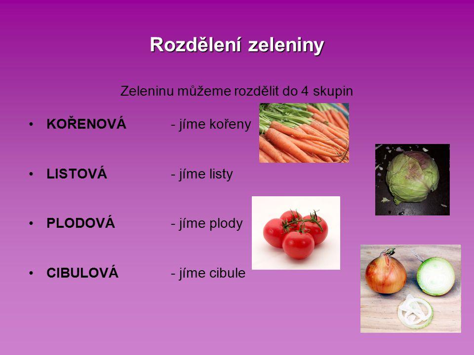 Kořenová, listová, plodová, cibulová? RAJČECIBULE SALÁTMRKEV PAPRIKAČESNEK PETRŽELPÓREK KAPUSTA
