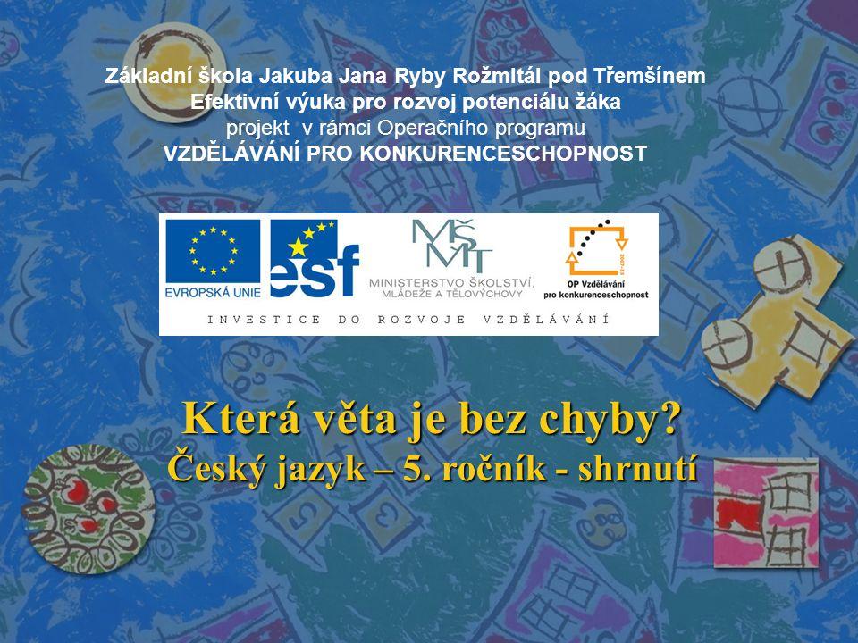Která věta je bez chyby.5. ročník ZŠ Použitý software: držitel licence - ZŠ J.