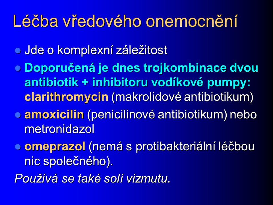 Léčba vředového onemocnění Jde o komplexní záležitost Jde o komplexní záležitost Doporučená je dnes trojkombinace dvou antibiotik + inhibitoru vodíkov