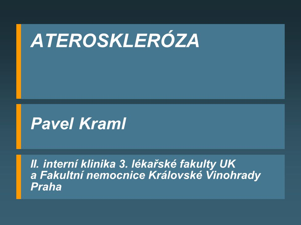 ATEROSKLERÓZA Pavel Kraml II.interní klinika 3.