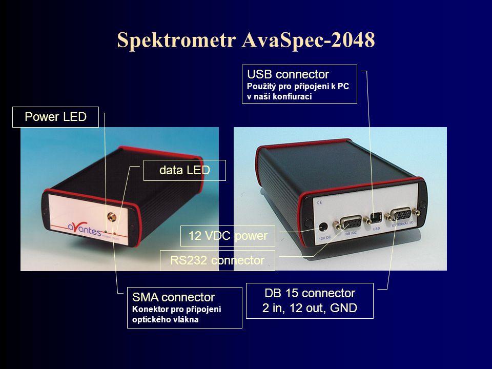 Spektrometr AvaSpec-2048 DB 15 connector 2 in, 12 out, GND 12 VDC power RS232 connector USB connector Použitý pro připojení k PC v naší konfiuraci SMA