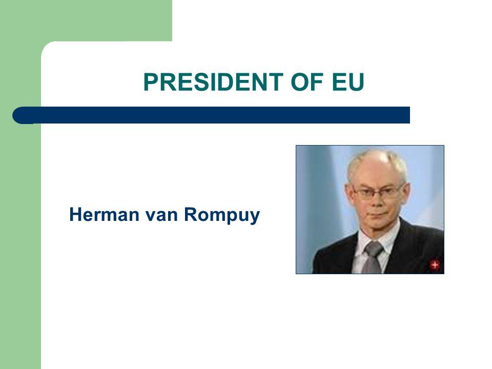 PRESIDENT OF EU Herman van Rompuy