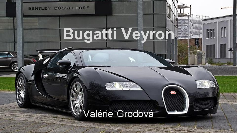 Bugatti Veyron Valérie Grodová
