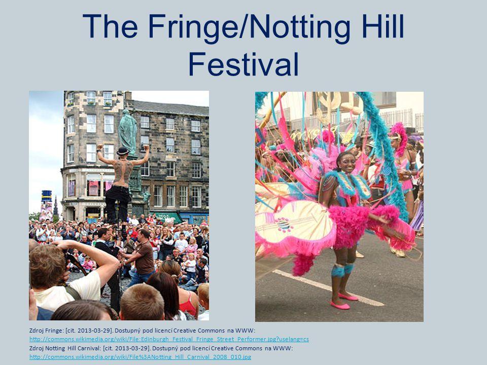 The Fringe/Notting Hill Festival Zdroj Fringe: [cit. 2013-03-29]. Dostupný pod licencí Creative Commons na WWW: http://commons.wikimedia.org/wiki/File