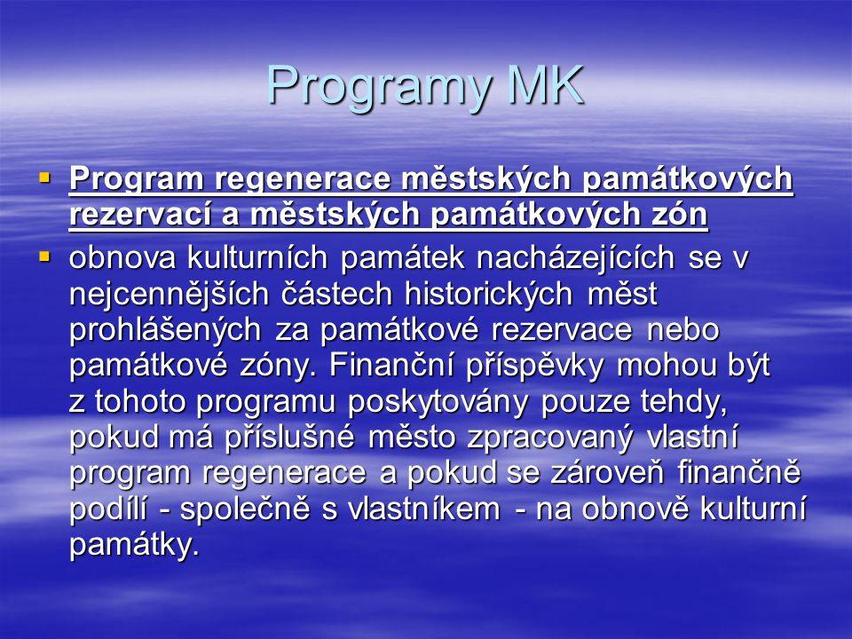 Programy MK  Program regenerace městských památkových rezervací a městských památkových zón  obnova kulturních památek nacházejících se v nejcennějš