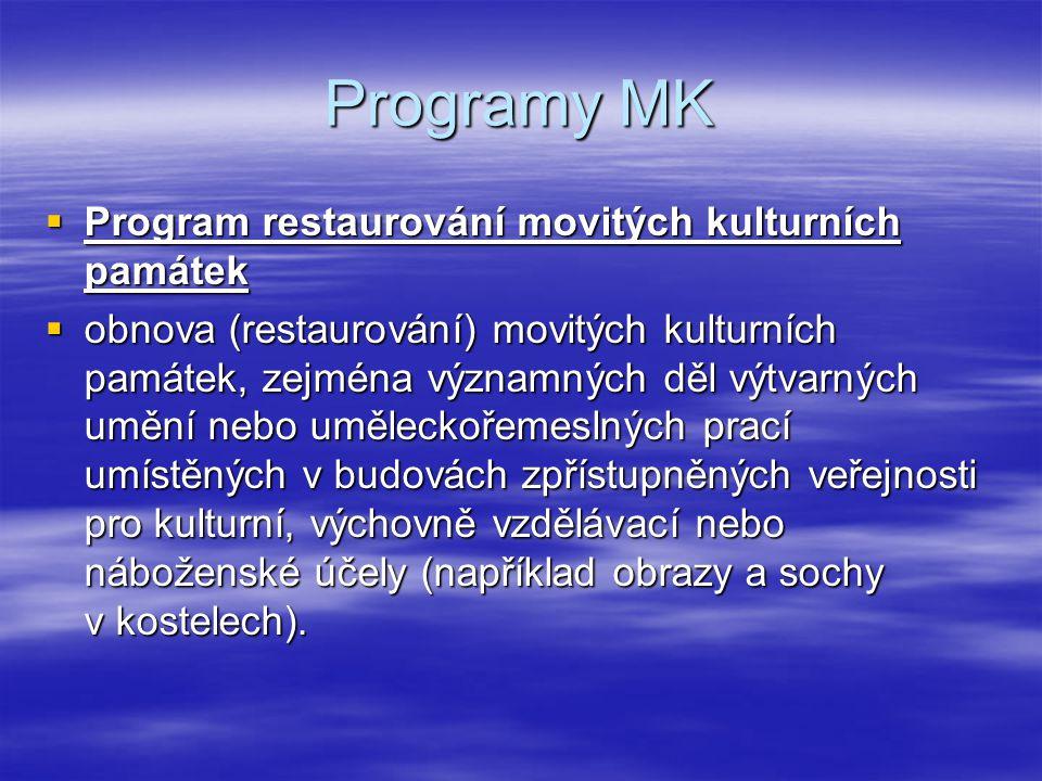 Programy MK  Program restaurování movitých kulturních památek  obnova (restaurování) movitých kulturních památek, zejména významných děl výtvarných