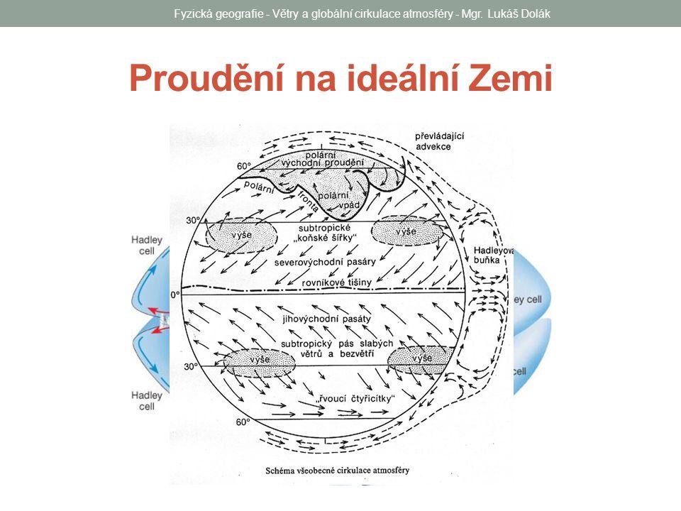 Proudění na ideální Zemi Fyzická geografie - Větry a globální cirkulace atmosféry - Mgr.