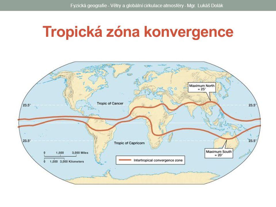 Tropická zóna konvergence Fyzická geografie - Větry a globální cirkulace atmosféry - Mgr.