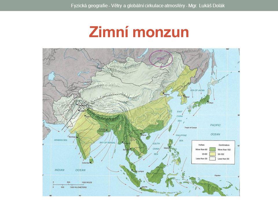 Zimní monzun Fyzická geografie - Větry a globální cirkulace atmosféry - Mgr. Lukáš Dolák