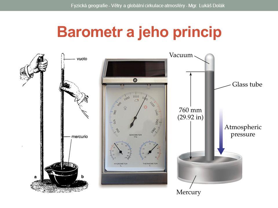Barometr a jeho princip Fyzická geografie - Větry a globální cirkulace atmosféry - Mgr. Lukáš Dolák